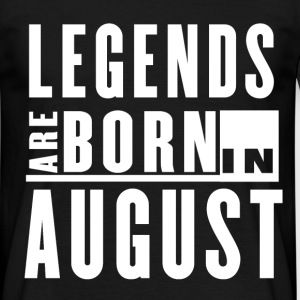 Legends Are Born in August - T-shirt - Men's T-Shirt