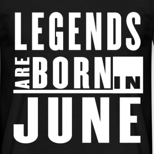 Legends Are Born in June - T-shirt - Men's T-Shirt