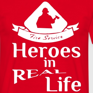 Heroes in Real Life (Feuerwehr - Fire Service) T-Shirts - Men's T-Shirt