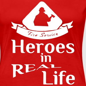 Heroes in Real Life (Feuerwehr - Fire Service) T-Shirts - Women's Premium T-Shirt