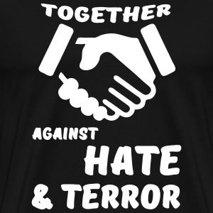 Together against Hate & Terror T-Shirts - Männer Premium T-Shirt