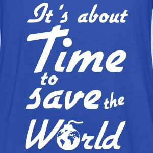 Time to save the World Tops - Women's Tank Top by Bella