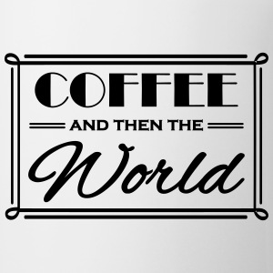 Coffee and then the world Muggar & tillbehör - Mugg