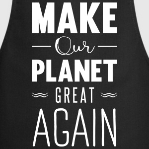 make our planet great aga Delantales - Delantal de cocina