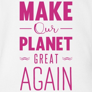 make our planet great aga Body neonato - Body ecologico per neonato a manica corta
