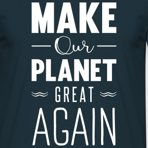 make our planet great aga Magliette - Maglietta da uomo