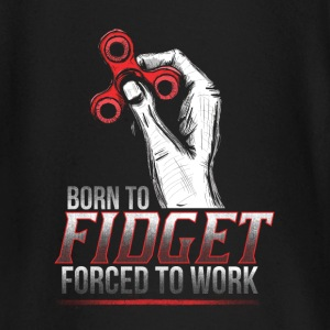 Borned to Fidget - Forced to work - EN Baby Long Sleeve Shirts - Baby Long Sleeve T-Shirt
