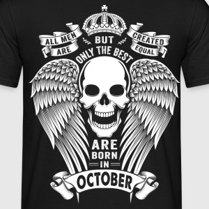 Only The Best Are Born In October T-Shirts - Men's T-Shirt