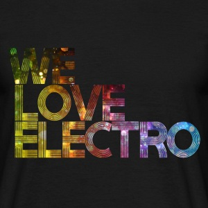 we love electro 01 T-shirts - Herre-T-shirt