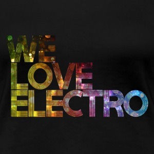 we love electro 01 SHIRT WOMAN - Frauen Premium T-Shirt
