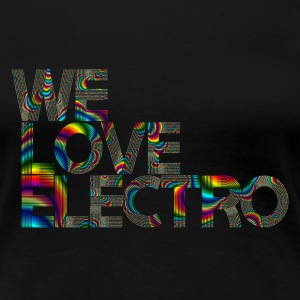 we love electro 05 SHIRT WOMAN - Frauen Premium T-Shirt