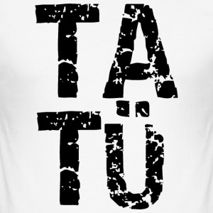 Ta Tü T-Shirts - Männer Slim Fit T-Shirt