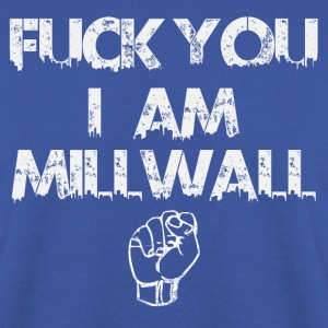FUCK YOU I AM MILLWALL  Pullover & Hoodies - Männer Pullover