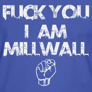 FUCK YOU I AM MILLWALL  T-Shirts - Männer Kontrast-T-Shirt