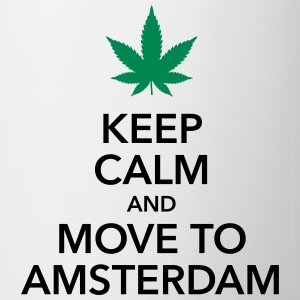 keep calm move to Amsterdam Holland Cannabis Weed - Tasse