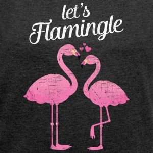 Let's Flamingle | Cute Flamingo Love Couple Design T-Shirts - Women's T-shirt with rolled up sleeves
