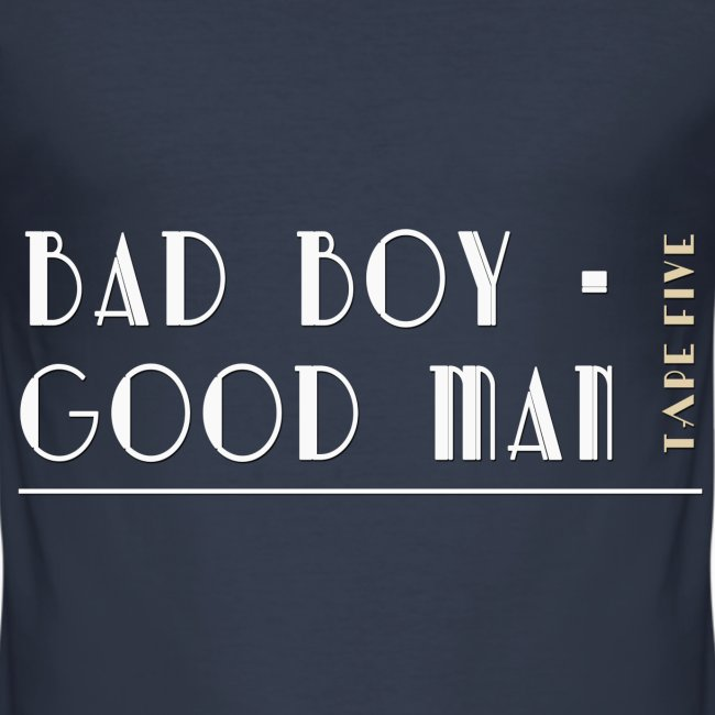 TAPE FIVE bad boy good man shirt, male