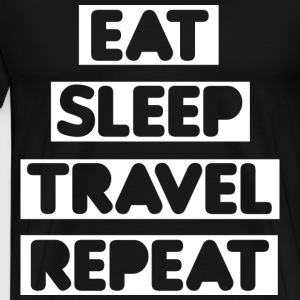 Eat Sleep Travel Repeat T-Shirts - Männer Premium T-Shirt