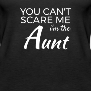 Im the Aunt - You cant scare me Toppe - Dame Premium tanktop