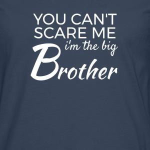 Im the big Brother - You cant scare me Langarmshirts - Männer Premium Langarmshirt