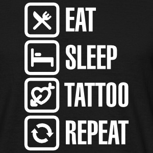 Eat Sleep Tattoo Repeat T-Shirts - Männer T-Shirt