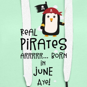 Real Pirates are born in JUNE S31wy Hoodies & Sweatshirts - Women's Premium Hoodie