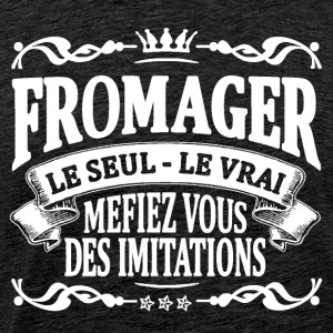 fromager le seul le vrai Tee shirts - T-shirt Premium Homme