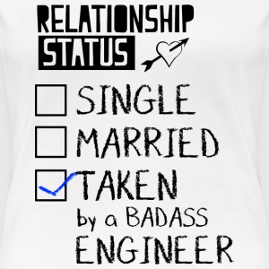 Taken By Badass Engineer T-Shirts - Frauen Premium T-Shirt