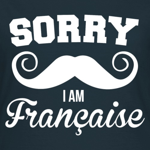 Humour Sorry i'm française
