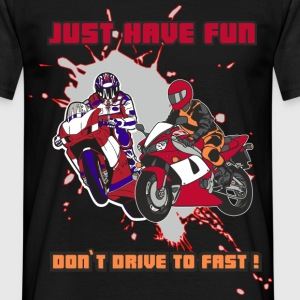 Don`t Drive To Fast - Männer T-Shirt