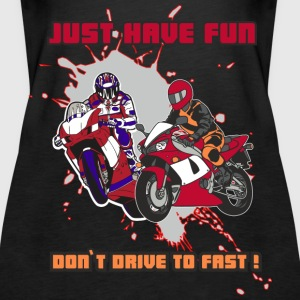 Don`t Drive to  Fast - Frauen Premium Tank Top