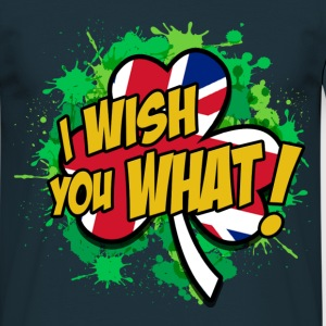 I WISH YOU WHAT! T-Shirts - Männer T-Shirt