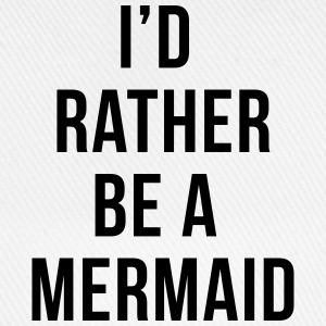 Rather Be A Mermaid Funny Quote  Czapki  - Czapka z daszkiem