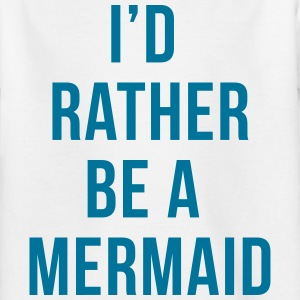 Rather Be A Mermaid Funny Quote  Shirts - Teenage T-shirt