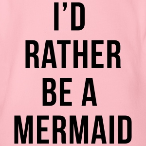 Rather Be A Mermaid Funny Quote  Baby body - Baby bio-rompertje met korte mouwen