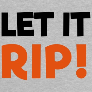 Let it rip Baby T-Shirts - Baby T-Shirt