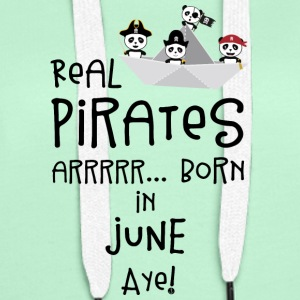 Real Pirates are born in JUNE Sr2xh Hoodies & Sweatshirts - Women's Premium Hoodie