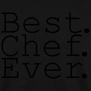 Best Chef Ever! Pullover & Hoodies - Männer Pullover