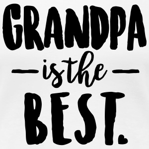 Grandpa is the best T-Shirts - Frauen Premium T-Shirt