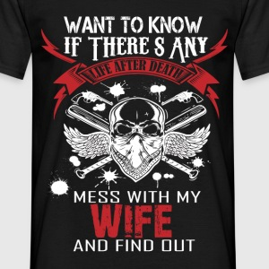 Want To Know If There Is L fe After Death Mess Wi T-Shirts - Men's T-Shirt