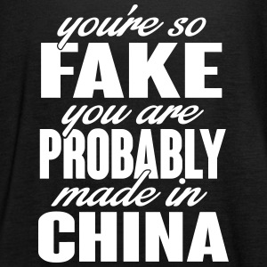 You're so fake. You are made in china. Tops - Frauen Tank Top von Bella