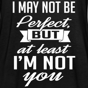At least I'm not you Tops - Frauen Tank Top von Bella