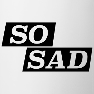 So sad so sad statement saying irony Mugs & Drinkware - Mug