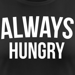 Always Hungry Funny Quote T-shirts - Andningsaktiv T-shirt dam
