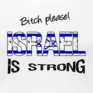 Israel  is strong T-Shirts - Frauen Premium T-Shirt