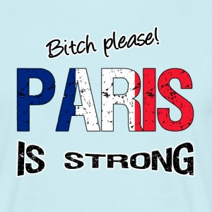 Paris  is strong T-Shirts - Men's T-Shirt