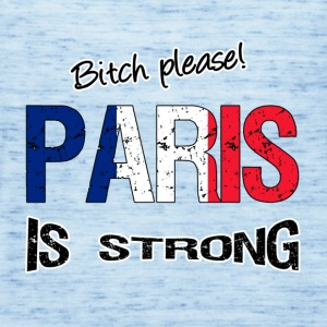 Paris  is strong Tops - Women's Tank Top by Bella