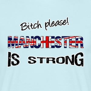 Manchester is strong T-Shirts - Männer T-Shirt