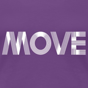Move - white T-shirts - Vrouwen Premium T-shirt
