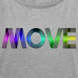 Move - bunt SHIRT WOMAN - Frauen T-Shirt mit gerollten Ärmeln